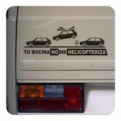 TU BOCINA NO ME HELICOPTERIZA