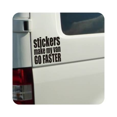 Sticker stickers make my van go faster
