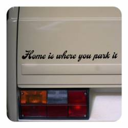 Pegatina HOME IS WHERE YOU PARK IT. Pegatinas Camper y Autocaravana