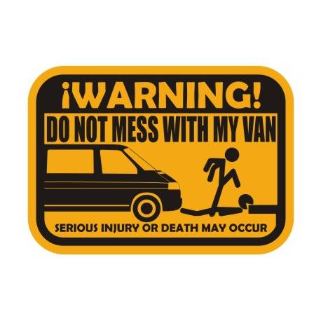 Sticker don t mess with my van