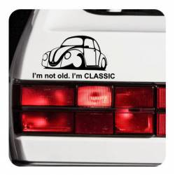 I'm Not Old - I'm Classic Sticker
