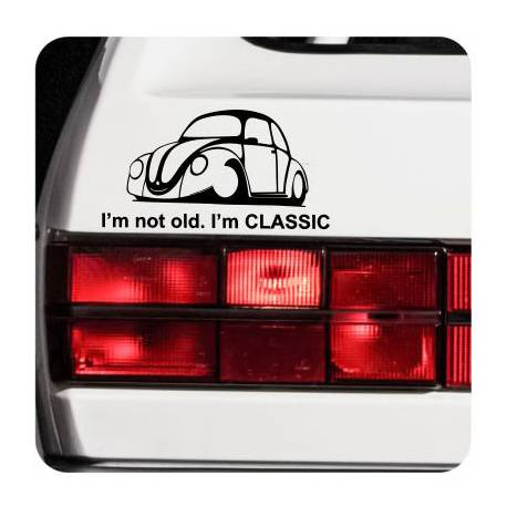 Adesivo I'm Not Old - I'm Classic
